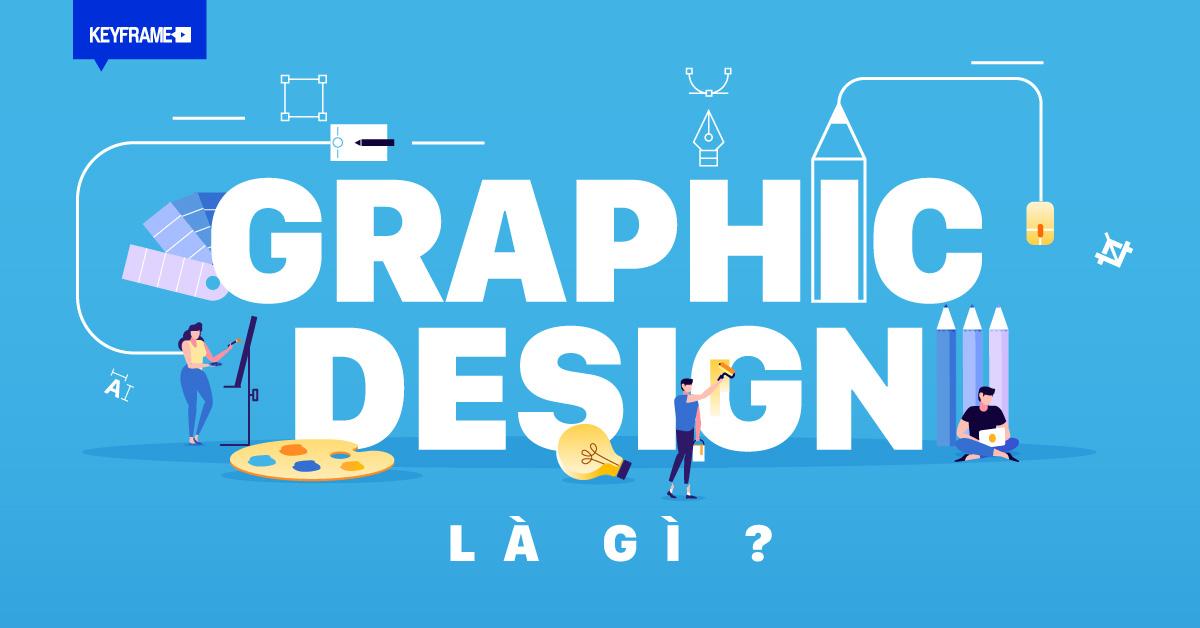 Thiết kế đồ họa – Graphic Design là gì?