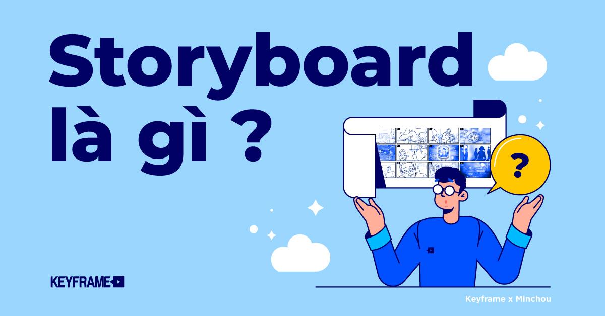 Storyboard là gì? Tại sao Storyboard lại quan trọng trong ngành làm phim