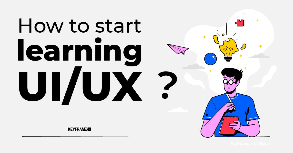 6 bước để bắt đầu học UI/UX từ số 0